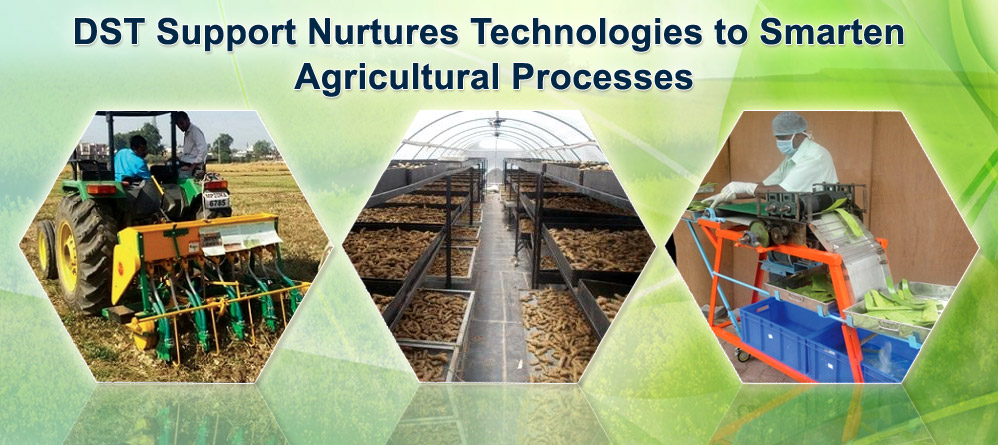 DST Support Nurtures Technologies to Smarten Agricultural Processes